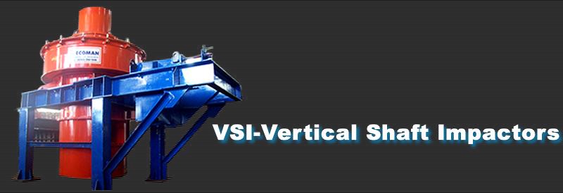 Vertical Shaft Impactors - VSI